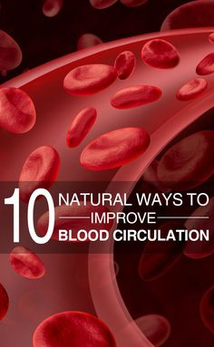10 Natural Ways to Improve Blood Circulation
