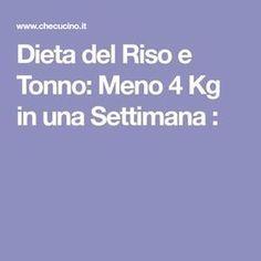 Dieta del Riso e Tonno: Meno 4 Kg in una Settimana :