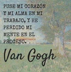 Frases de Vincent Van Gogh que inspiran a Pintar - Artlike Poetry Quotes, Sad Quotes, Book Quotes, Motivational Quotes, Vincent Van Gogh, Phrase Of The Day, Philosophy Quotes, Peaceful Life, Inspire Me