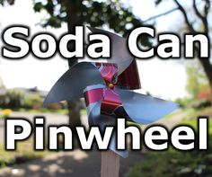 Learn to make a fun pinwheel from an aluminum soda pop can or beer can.  Just in time for spring! Materials: One empty, clean, and dry soda can One round plastic bead with a hole in the middle A couple of pins (in case one gets bent) A wooden stick Tools: Scissors