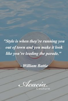"""Style is when they're running you out of town and you make it look like you're leading the parade."" - William Battie #inspirational #motivational #positive #happiness #quote #QOTD #transformation #success #living #wisdom #hope #life #fashion #trends #style #liveyourlife #passion #dreambig #lifequotes #wordofwisdom #instaquote http://goo.gl/U1Fo9S"