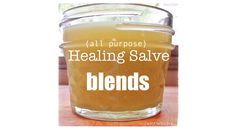 All-Natural, All-Purpose Healing Salve Blends