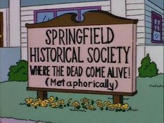 The signs on the Simpsons are always next-level jokes. This is not a comprehensive list of the best signs ever seen on The Simpsons. The Simpsons Show, Simpsons Funny, Funny Ads, Funny Signs, Catchy Names, Simpsons Characters, Favorite Cartoon Character, Cartoon Pics, Cool Cartoons