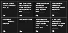Game of Thrones Cards Against Humanity themed DIY cards    Here's some Game of Thrones-themed inspiration for creating your own black and white answer and question cards for Cards Against Humanity. Got any suggestions of your own?    https://houseparty.net.au/game-of-thrones-themed-diy-cards-for-cards-against-humanity/