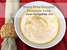Dairy Free Coconut Pumpkin Soup!