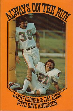 Always on the Run by Larry Csonka Jim Kiick Dave Anderson 1973 Miami Dolphins