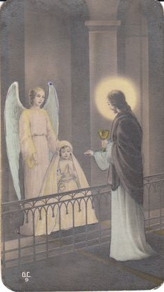 Old devotional picture...our angel present with us at First Holy Communion.
