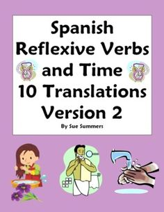 Spanish Reflexive Verbs and Time Translations Worksheet by Sue Summers - Spanish Grammar - 11 different daily routine Spanish reflexive verbs and time