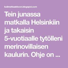 Tein junassa matkalla Helsinkiin ja takaisin 5-vuotiaalle tytölleni merinovillaisen kaulurin. Ohje on Ulla-neuleestaja löytyy täältä . Tiet...