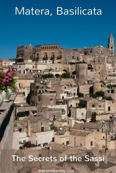 Matera in the Basilicata region of southern Italy was once a warren of natural caves and it holds a secret - let me tell you about the secrets of the sassi...