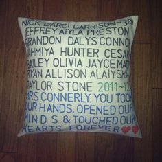 diy stencil throw pillow...End of year class gift for Jeff's teacher. Pillow with all the kids name plus quote.