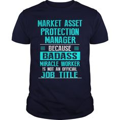 MARKET ASSET PROTECTION MANAGER T-Shirts, Hoodies. VIEW DETAIL ==► https://www.sunfrog.com/LifeStyle/MARKET-ASSET-PROTECTION-MANAGER-122337059-Navy-Blue-Guys.html?id=41382