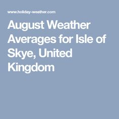 August Weather Averages for Isle of Skye, United Kingdom