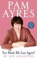 With over fifty new poems from Britain's favourite poet, 'You Made Me Late Again!' is an essential addition to Pam Ayres' incomparable collection of works. Pam's poems are observant, witty and poignant in equal measure.