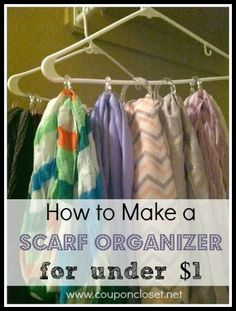 How to make a scarf organizer - using shower curtain rings!! Oh... and under $1!