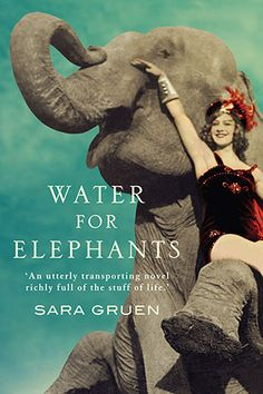 Booktopia has Water for Elephants by Sara Gruen. Buy a discounted Paperback of Water for Elephants online from Australia's leading online bookstore. Elephant Book, Elephant Stuff, Water For Elephants, Historical Fiction Novels, Way Of Life, Great Books, Amazing Books, Love Book, So Little Time