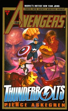 The Avengers and the Thunderbolts (Marvel Comics) by Pierce Askegren http://www.amazon.com/dp/0425166759/ref=cm_sw_r_pi_dp_R2CFub008K427