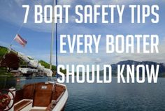 Learn 7 boating tips every boater should know from SafeWise.com