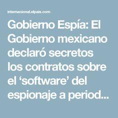 Gobierno Espía:  El Gobierno mexicano declaró secretos los contratos sobre el 'software' del espionaje a periodistas | Internacional | EL PAÍS