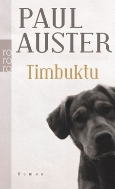 Timbuktu von Paul Auster http://www.amazon.de/dp/3499228823/ref=cm_sw_r_pi_dp_1DLiwb1RV41SQ