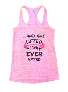 ...And She Lifted Heavily Ever After Burnout Tank Top By Funny Threadz - 1068