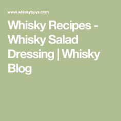 Whisky Recipes - Whisky Salad Dressing   Whisky Blog
