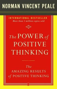 The Power of Positive Thinking and the Amazing Results of Positive Thinking Collection