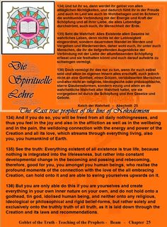 136) But you are only able do this if you are yourselves and create everything in your own inner nature on your own, and do not hold onto a godhead, tin god, idolised human being, and neither onto any religious, ideological or philosophical and rigid belief-forms, but rather solely and exclusively onto the truthly truth of all truth, as it is laid down through the Creation and its laws and recommendations.