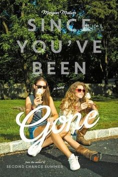 Charlando A Gusto - Since You've Been Gone - Morgan Matson  http://www.charlandoagusto.com/2015/03/since-youve-been-gone-morgan-matson.html #Libros #Portadas
