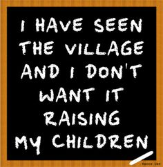 Raising-awake-children-in-a-broken-school-system-Seen-the-Village-Dont-Want-It-Raising-My-Children.png 292×300 pixels