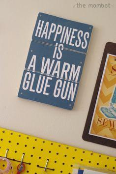 #DIY sign- Happiness is a warm glue gun.  (sometimes)