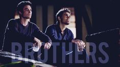 Damon and Stefan | Brothers