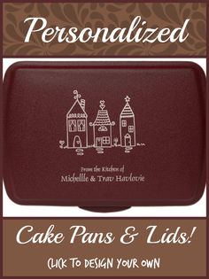 Create your very own Personalized Cake Pan & Lid! Choose from many colors, designs, fonts, and more! Truly make it your own. They make wonderful #ChristmasGifts too!
