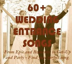 60+ Wedding Entrance Songs (Suggestions to play while you're entering the reception as Mr. and Mrs.!)