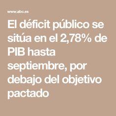 El déficit público se sitúa en el 2,78% de PIB hasta septiembre, por debajo del objetivo pactado