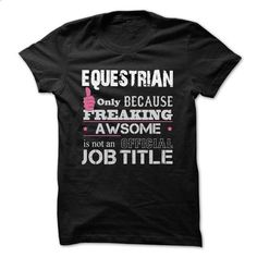 Awesome Equestrian Shirts - #red shirt #college sweatshirt. GET YOURS => https://www.sunfrog.com/Funny/Awesome-Equestrian-Shirts.html?68278