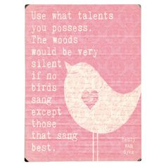 Use What Talent You Possess Wall Art