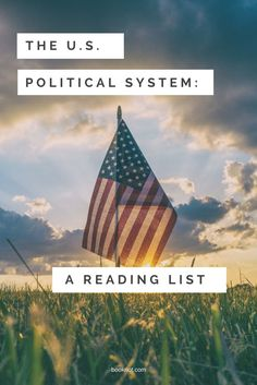 A reading list to better understanding (or refreshing your knowledge of!) the US political system.