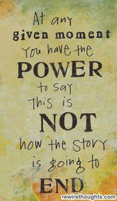 You Have The Say #quotes #inspirational