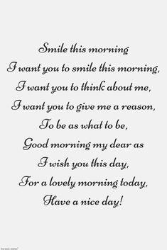 Good morning friendship poems for her. Morning Poem For Her, Good Morning Quotes For Him, Good Morning Beautiful Quotes, Beautiful Love Quotes, Morning Inspirational Quotes, Good Morning Messages, Gd Morning, Inspiring Quotes, Motivational Quotes