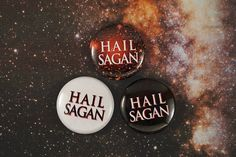 1 hail sagan buttons by astropuke on Etsy