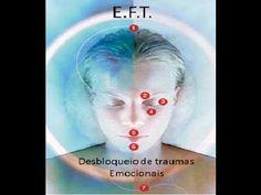 (1) EFT Técnica de debloqueio de Traumas Emocionais - YouTube