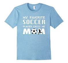 Cute Soccer Mom T Shirts Gifts for Mother's Day My Favorite Soccer Player Calls Me Mom Funny T Shirt Mother My Favorite Soccer Player Calls Me Mom Funny T-Shirt for a Soccer Mother is one of the best soccer shirts with saying for women another word soccer shirts for moms. Adorable gift idea for your mother on her Birthday or as a present for a Mother's Day. Your son loves to play soccer then this tee is for you. We made it really unique and funny way so you see on this soccer tee shirt the…