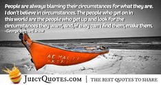 Blaming Circumstances Quote - (With Picture) Blame Quotes, Try Quotes, Jokes Quotes, Daily Quotes, Blaming Others, Sharing Quotes, Bad News, Be Yourself Quotes, Picture Quotes