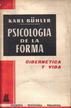 Psicología de la forma : (cibernética y vida) / por Karl Bühler