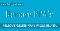 Are you facing trouble to Remove/Delete PPAs on Ubuntu and its Derivatives ? Navigate our article for further details.