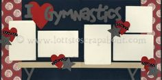 I Love Gymnastics Scrapbook Page Kit [ilovegymnastics11] - $5.99 :: Lotts To Scrap About - Your Online Source for Scrapbook Page Kits!
