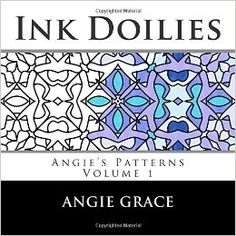 Ink Doilies (Angie's Patterns): Amazon.co.uk: Angie Grace: 9781481841559: Books