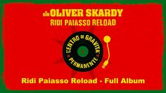 Ridi Paiasso Reload - Sir Oliver Skardy (full album streaming)