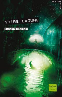 Noire lagune  Auteur : BOUSQUET Charlotte Illustrateur : POLICE Aurélien